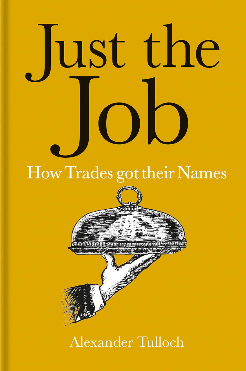 Just the Job: How Trades got their Names