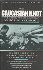 The Caucasian Knot: The History and Geopolitics of Nagorno-Karabagh