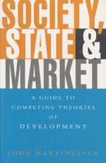 Society, State and Market: A Guide to Competing Theories of Development