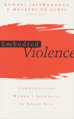 Embodied Violence: Communalising Female Sexuality in South Asia