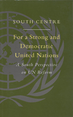 For a Strong and Democratic UN: A South Perspective on UN Reform