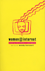 Women@Internet: Creating New Cultures in Cyberspace