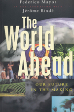 The World Ahead: Our Future in the Making
