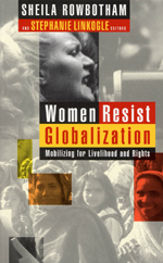 Women Resist Globalization: Mobilizing for Livelihood and Rights