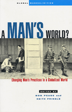 A Man's World: Changing Men's Practices in a Globalized World