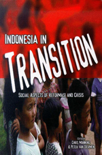 Indonesia in Transition: Social Dimensions of Reformasi and Crisis