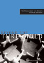 Beyond the Threshold: The Measurement and Analysis of Social Exclusion