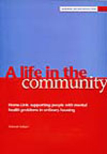 A life in the community: Home-Link: supporting people with mental health problems in ordinary housing