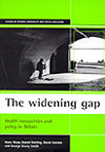 The widening gap: Health inequalities and policy in Britain