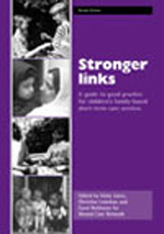 Stronger links: A guide to good practice for children's family-based short-term care services