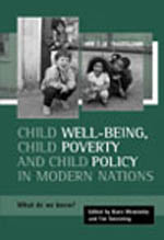 Child Well-Being, Child Poverty and Child Policy in Modern Nations