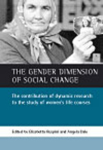 The Gender Dimension of Social Change: The Contribution of Dynamic Research to the Study of Women's Life Courses