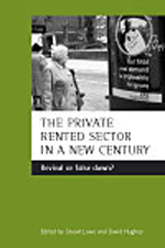 The private rented sector in a new century: Revival or false dawn?