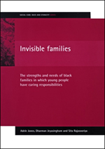 Invisible families: The strengths and needs of Black families in which young people have caring responsibilities