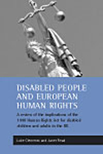 Disabled people and European human rights: A review of the implications of the 1998 Human Rights Act for disabled children and adults in the UK