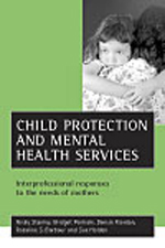 Child protection and mental health services: Interprofessional responses to the needs of mothers