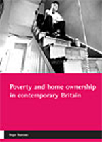 Poverty and home ownership in contemporary Britain