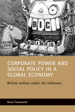 Corporate Power and Social Policy in a Global Economy: British Welfare under the Influence