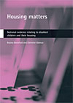 Housing matters: National evidence relating to disabled children and their housing
