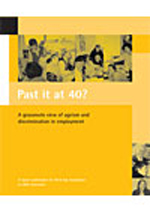Past it at 40?: A grassroots view of ageism and discrimination in employment
