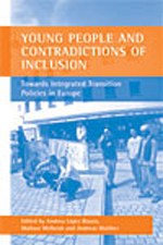 Young People and Contradictions of Inclusion: Towards Integrated Transition Policies in Europe