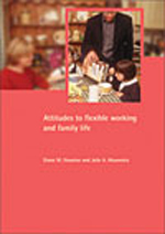 Attitudes to flexible working and family life