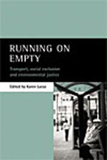 Running on empty: Transport, social exclusion and environmental justice.