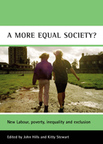 A More Equal Society?: New Labour, Poverty, Inequality and Exclusion