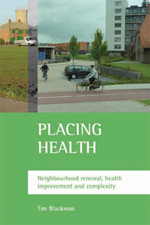 Placing health: Neighbourhood renewal, health improvement and complexity