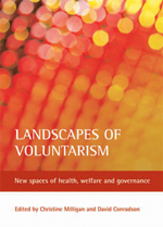 Landscapes of Voluntarism: New Spaces of Health, Welfare and Governance