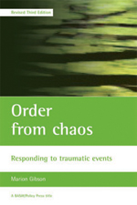 Order from chaos: Responding to traumatic events (Revised Third Edition)