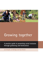 Growing Together: A Practice Guide to Promoting Social Inclusion through Gardening and Horticulture