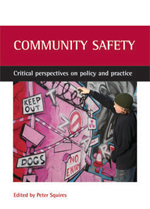 Community Safety: Critical Perspectives on Policy and Practice