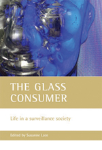 The glass consumer: Life in a surveillance society