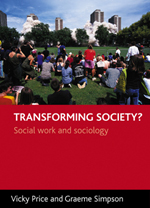 Transforming Society?: Social Work and Sociology