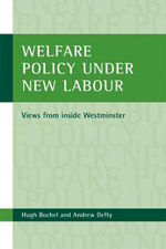 Welfare policy under New Labour: Views from inside Westminster