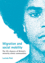 Migration and social mobility: The life chances of Britain's minority ethnic communities