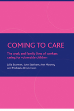 Coming to Care: The Work and Family Lives of Workers Caring for Vulnerable Children