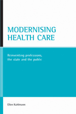 Modernising health care: Reinventing professions, the state and the public