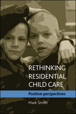 Rethinking Residential Child Care