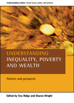 Understanding Inequality, Poverty and Wealth: Policies and Prospects