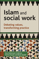 Islam and social work: Debating values, transforming practice