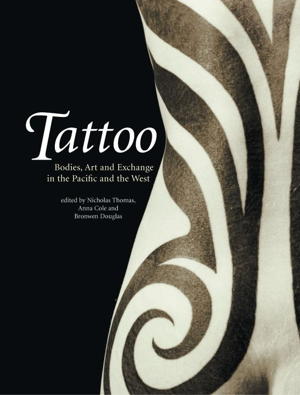 Tattoo: Bodies, Art and Exchange in the Pacific and the West