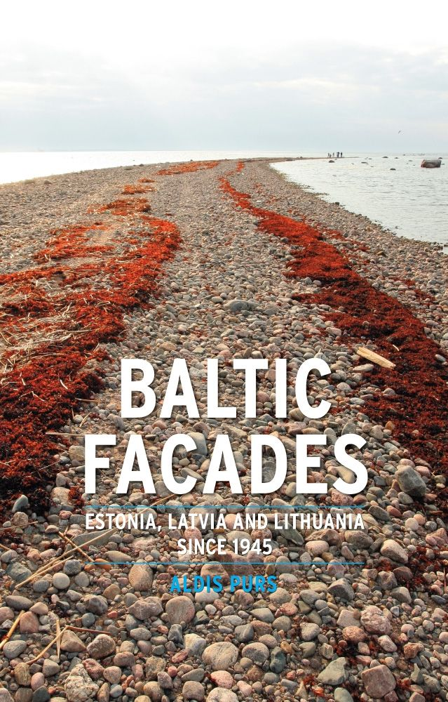 Baltic Facades: Estonia, Latvia and Lithuania since 1945