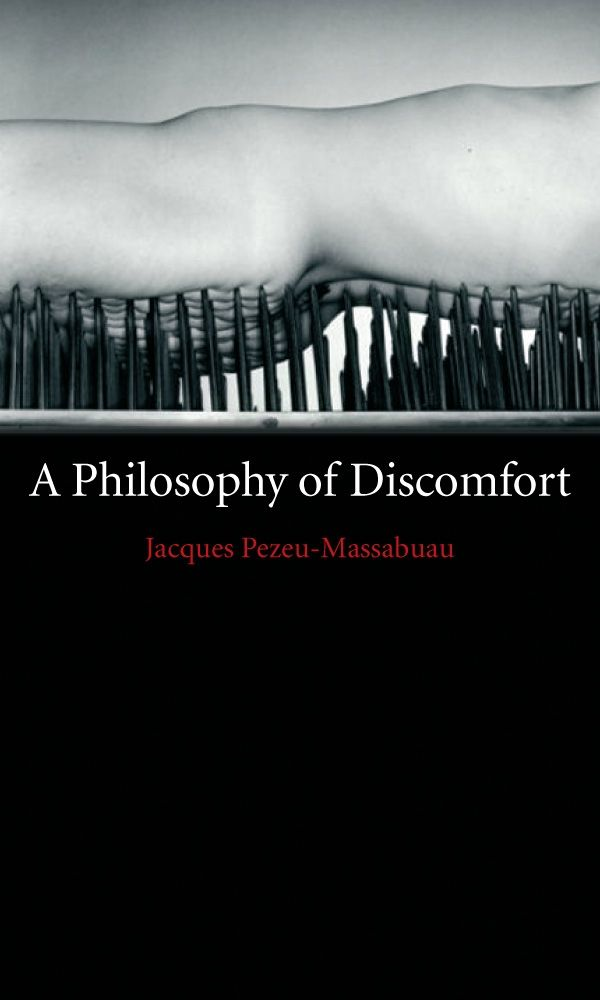 A Philosophy of Discomfort