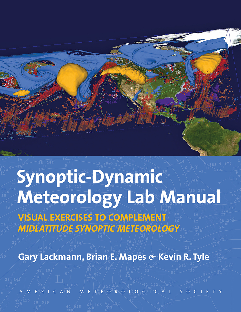 Synoptic-Dynamic Meteorology Lab Manual: Visual Exercises to Complement Midlatitude Synoptic Meteorology