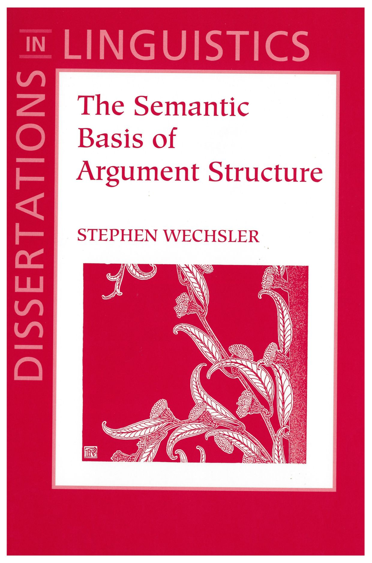 The Semantic Basis of Argument Structure