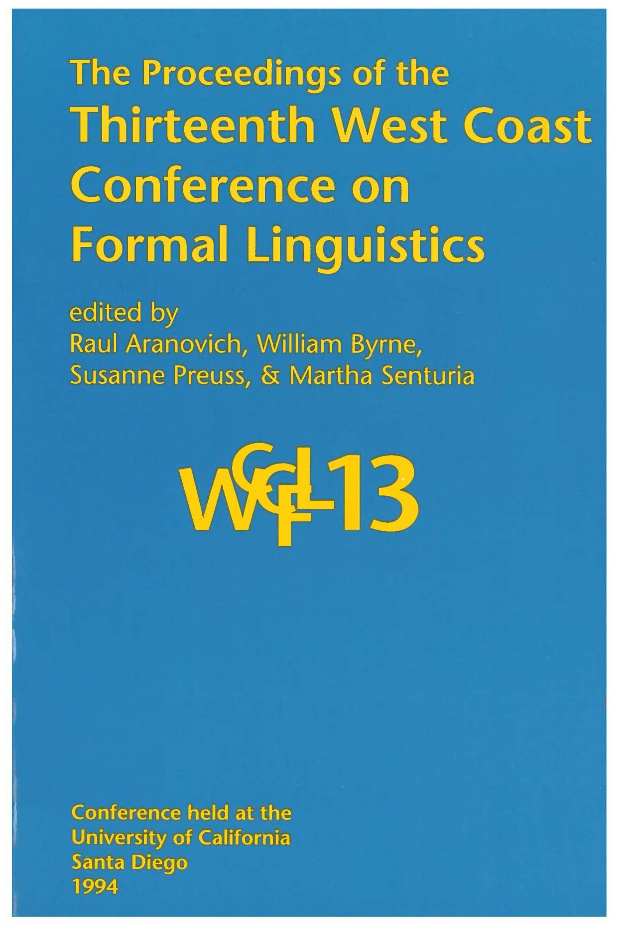 The Proceedings of the Thirteenth West Coast Conference on Formal Linguistics