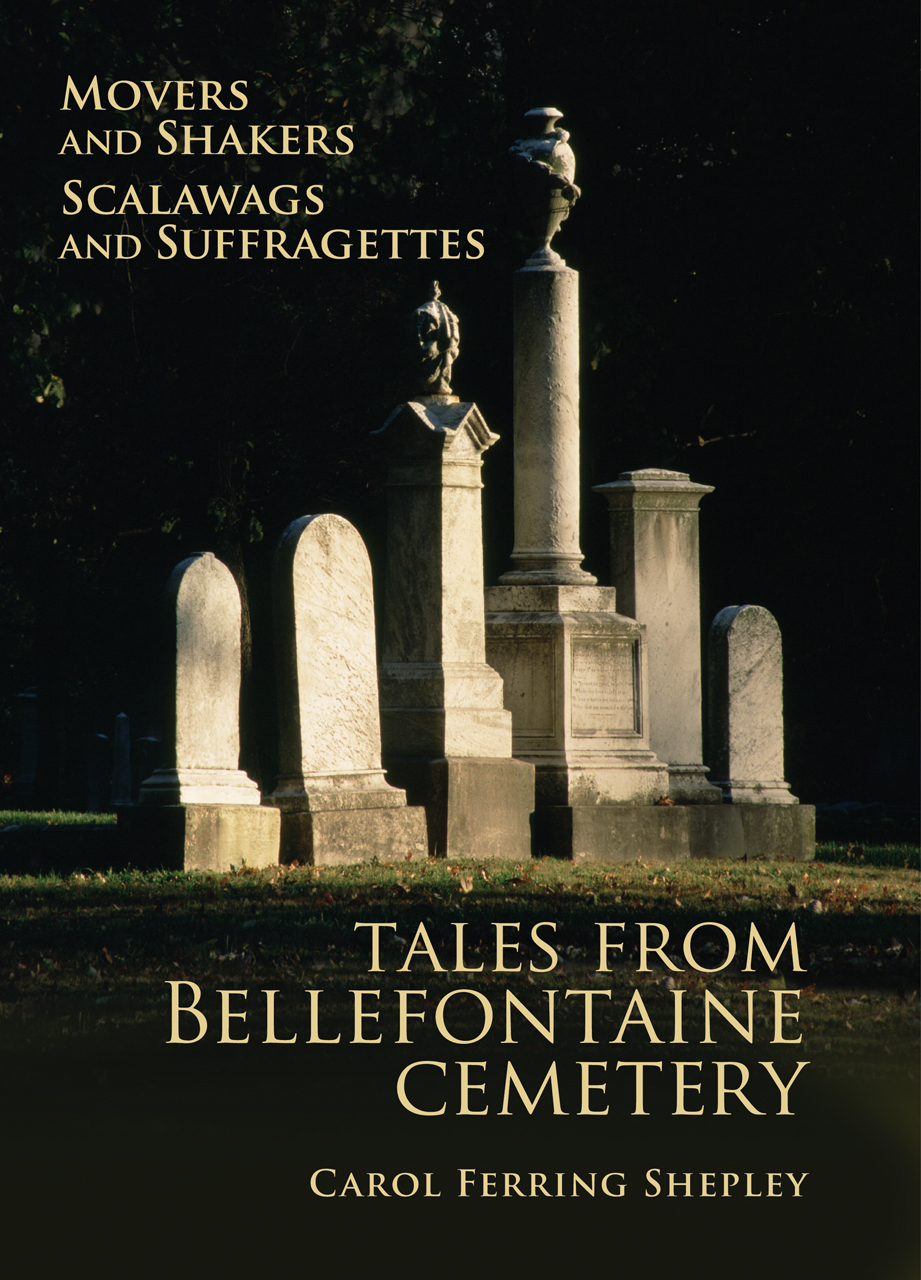 Movers and Shakers, Scalawags and Suffragettes: Tales from Bellefontaine Cemetery