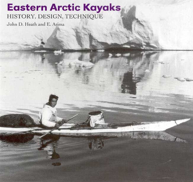 Eastern Arctic Kayaks: History, Design, Technique